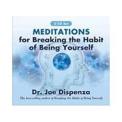 Hörbücher: Meditations for Breaking the Habit of Being Yourself  von Joe Dispenza