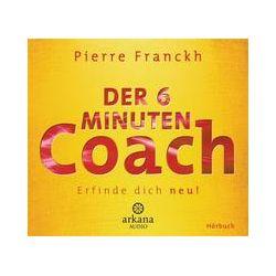 Hörbücher: Der 6 Minuten Coach - Erfinde dich neu  von Pierre Franckh