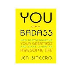 Hörbücher: You Are a Badass: How to Stop Doubting Your Greatness and Start Living an Awesome Life  von Jen Sincero