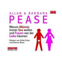Hörbücher: Warum Männer immer Sex wollen und Frauen von der Liebe träumen  von Barbara Pease