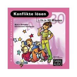Hörbücher: Konflikte lösen, fit in 30 Minuten, Audio-CD  von Christiane Sauer, Björn Gemmer
