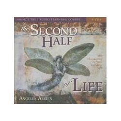 Hörbücher: The Second Half of Life  von Angeles Arrien
