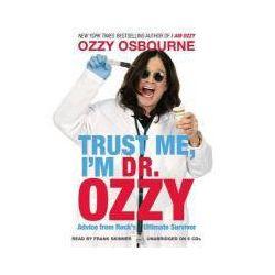 Hörbücher: Trust Me, I'm Dr. Ozzy: Advice from Rock's Ultimate Survivor  von Ozzy Osbourne