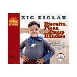 Hörbücher: Biscuits, Fleas and Pump Handles: Zig Ziglar Shows You the Way to Create Your Destiny!  von Zig Ziglar
