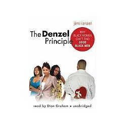 Hörbücher: The Denzel Principle: Why Black Women Can't Find Good Black Men  von Jimi Izrael
