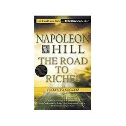 Hörbücher: Napoleon Hill ? the Road to Riches: 13 Keys to Success  von Greg S. Reid, Napoleon Hill with W. Clement Stone, Napoleon Hill