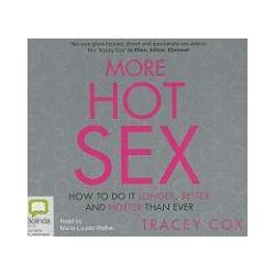 Hörbücher: More Hot Sex: How to Do It Longer, Better and Hotter Than Ever  von Tracey Cox