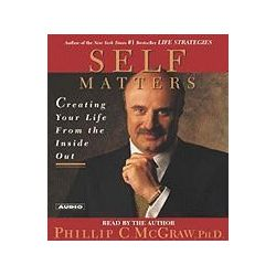 Hörbücher: Self Matters: Creating Your Life from the Inside Out  von Phillip C. McGraw