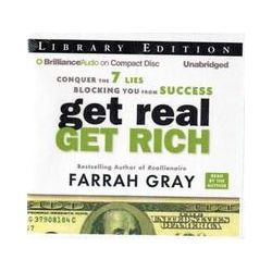 Hörbücher: Get Real, Get Rich: Conquer the 7 Lies Blocking You from Success  von Farrah Gray