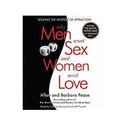 Hörbücher: Why Men Want Sex and Women Need Love: Solving the Mystery of Attraction  von Barbara Pease