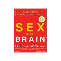 Hörbücher: Sex on the Brain: 12 Lessons to Enhance Your Love Life  von Daniel G. Amen