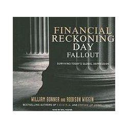 Hörbücher: Financial Reckoning Day Fallout: Surviving Today's Global Depression  von Addison Wiggin, William Bonner
