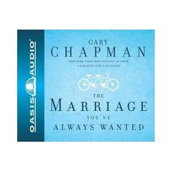 Hörbücher: Dr. Gary Chapman on the Marriage You've Always Wanted  von Gary Chapman