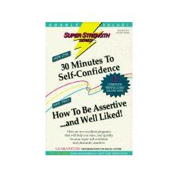 Hörbücher: 30 Minutes to Self-Confidence + How to Be Assertive... and Well Liked!  von Bob Griswold