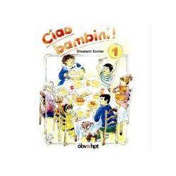 Hörbücher: Ciao bambini 1. Lehrbuch. CD  von Elisabeth Escher
