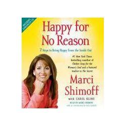 Hörbücher: Happy for No Reason: 7 Steps to Being Happy from the Inside Out  von Marci Shimoff von Carol Kline