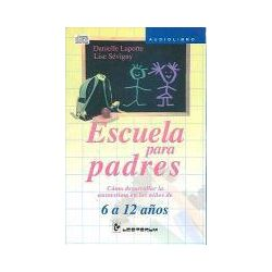 Hörbücher: Escuela Para Padres: Como Desarrollar la Autoestima en los Ninos de 6 a 12 Anos  von Lise Sevigny, Danielle LaPorte