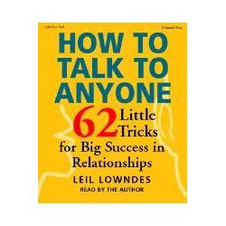 Hörbücher: How to Talk to Anyone: 62 Little Tricks for Big Success in Relationships  von Leil Lowndes