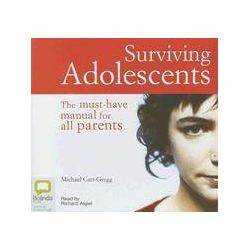 Hörbücher: Surviving Adolescents: The Must-Have Manual for All Parents  von Michael Carr-Gregg