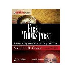 Hörbücher: First Things First: Understand Why So Often Our First Things Aren't First  von Rebecca R. Merrill, Stephen R. Covey
