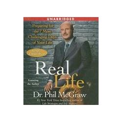 Hörbücher: Real Life: Preparing for the 7 Most Challenging Days of Your Life  von Phillip C. McGraw