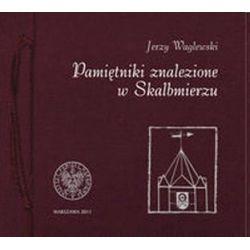 Pamiętniki znalezione w Skalbmierzu - Jerzy Waglewski