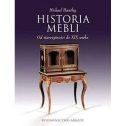 Historia mebli. Od starożytności do XIX wieku - Michael Huntley