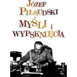 Myśli i wypsknięcia - Józef Piłsudski