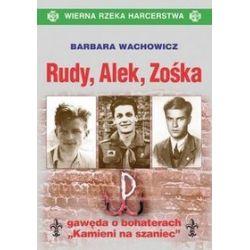 Rudy, Alek, Zośka - Barbara Wachowicz