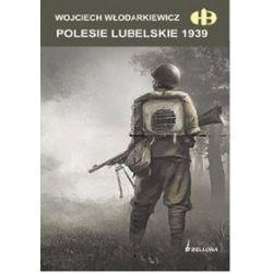 Polesie Lubelskie 1939 - Wojciech Włodarkiewicz