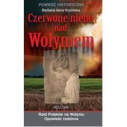 Czerwone niebo nad Wołyniem - Barbara Iskra Kozińska