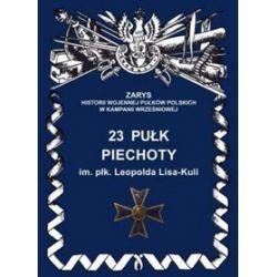 23 pułk piechoty im. płk. Leopolda Lisa-Kuli - Jerzy S. Wojciechowski