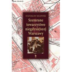 Szemrane towarzystwo niegdysiejszej Warszawy - Stanisław Milewski