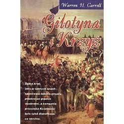 Gilotyna i krzyż - Warren Carroll