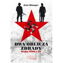 Dwa oblicza zdrady. Między NKWD a SS - Aron Shneyer