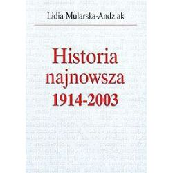 Historia najnowsza 1914-2003 - Lidia Mularska-Andziak