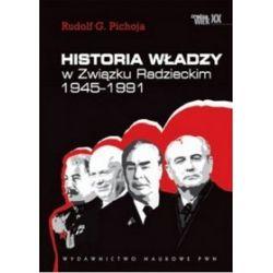 Historia władzy w Związku Radzieckim 1945-1991 - Rudolf G. Pichoja