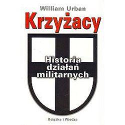 Krzyżacy . Historia działań militarnych - William Urban