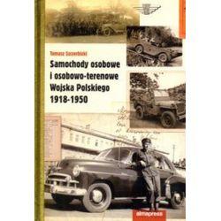 Samochody osobowe i osobowo-terenowe Wojska Polskiego 1918-1950 - Tomasz Szczerbicki