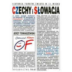 Czechy i Słowacja. Historia państw świata w XX wieku - Jerzy Tomaszewski