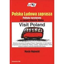 Polska Ludowa zaprasza. Polityka turystyczna w czasach Edwarda Gierka - Marcin Majowski