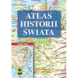 Atlas historii świata. Od prehistorii do czasów współczesnych - Georges Duby