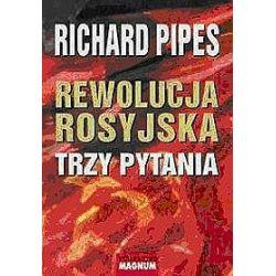 Rewolucja Rosyjska. Trzy pytania - Richard Pipes