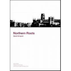 Northern Roots, Who We are, Where We Came from and Why We Speak the Way We Do by David Simpson, 9781901888355.