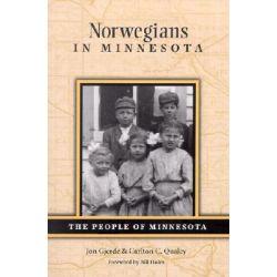 Norwegians in Minnesota, The People of Minnesota by Jon Gjerde, 9780873514217.
