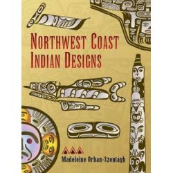 Northwest Coast Indian Designs by Madeleine Orban-Szontagh, 9780486281797.