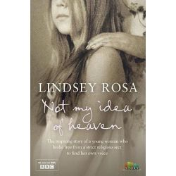 Not My Idea of Heaven by Lindsey Rosa, 9780007354344.