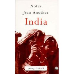 Notes from Another India by Jeremy Seabrook, 9780745308395.