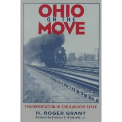 Ohio on the Move, Transportation in the Buckeye State by H.Roger Grant, 9780821412848.