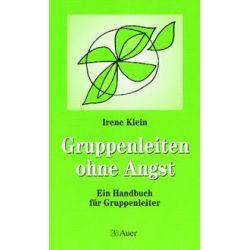Bücher: Gruppen leiten ohne Angst  von Irene Klein
